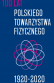 100-lecie Polskiego Towarzystwa Fizycznego